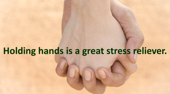 Holding Hands is a Great Stress Reliever